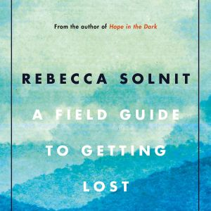 a-field-guide-to-getting-lost-paperback-cover-9781786890511.1200x1200n